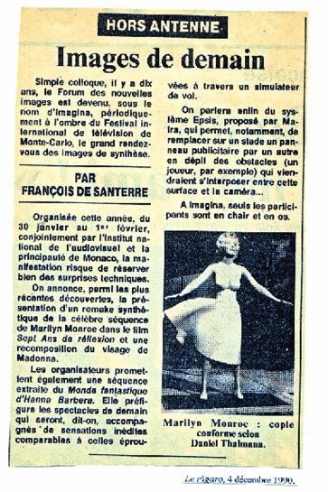 « La recréation en image virtuelle de Marilyn-métro fut présentée en 1990 à Imagina, le forum des nouvelles images de Monte-Carlo » (p29).