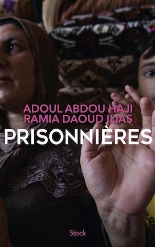 Adoul Abdou Haji et Ramia Daoud Ilias, Prisonnières, Stock, 218 p., 18,50€. Parution : 3 octobre 2018.