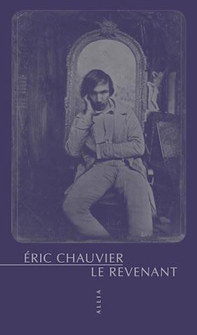Éric Chauvier, Le Revenant, Allia, 74 p., 7,50 €. Publication : août 2018.