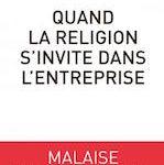 Denis Maillard, {Quand la religion s'invite dans l'entreprise}, Fayard, 228 p., 18 €. Publication : novembre 2017.