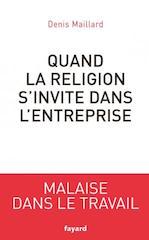 """Denis Maillard, <em>Quand la religion s'invite dans l'entreprise</em>, Fayard, 228 p., 18 €. Publication : novembre 2017."""" title=""""Denis Maillard, <em>Quand la religion s'invite dans l'entreprise</em>, Fayard, 228 p., 18 €. Publication : novembre 2017."""" class=""""caption"""" align=""""left"""" /> La religion problématique du moment en France est l'islam. « <em>Mais on en a connu bien d'autres, et le phénomène puissant – et planétaire – des évangélistes est devant nous, il ne devrait pas tarder à nous poser les mêmes questions d'intégration dans le monde du travail </em> » prévient cet intervenant en zone de conflit spirituel. À vrai dire, Denis Maillard intervient rarement à chaud (« <em>Deux cas seulement m'ont été présentés ces trois dernières années</em> »). On l'appelle peu car DRH et patrons répugnent à avouer leur perplexité devant une salariée voilée ou un collaborateur qui refuse de serrer la main d'une femme ou de toucher le volant de l'autobus qu'aurait précédemment conduit une collègue. Sourire de Denis Maillard : « <em>On m'explique très souvent, surtout dans le privé où le principe de laïcité n'est pas obligatoire contrairement au public, que le problème sera réglé entre personnes intelligentes, sans faire de bruit ni de vagues, mais on m'invite beaucoup pour tenir des conférences préventives et explicatives sur le sujet de la religion dans l'entreprise. </em> »</p> <p>Depuis 2015, et son pic de fièvre des demandes et des questions, la question du management de la laïcité dans l'univers du travail est devenu un sujet de réflexions. « <em>Nous disposons de très peu de données sur le fait religieux au travail, c'est du déclaratif essentiellement, et les cas litigieux ne sont pas toujours mentionnés.</em> » Mais sur le terrain, se devinent de façon impressionniste, les difficultés, les perplexités et les impasses. Ainsi l'Institut Randstad, associé à l'Observatoire du fait religieux en entreprise (Ofre), publie une étude annuelle. Selon leurs statistiques, les cas inhé"""