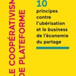 Trebor Scholz, Le coopérativisme de plateforme. 10 principes contre l'ubérisation et le business de l'économie du partage, Fyp-Socialter, 96 p., 12 €. Publication : octobre 2017.
