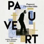Chantal Aubry, Pauvert, une contre-histoire de l'édition, L'Echappée, 592 p., 26€. Publication : novembre 2018.