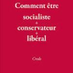 Leszek Kolakowski, Comment être socialiste + conservateur + libéral : Credo, Paris, Les Belles-Lettres, 192 p., 12.90€. Publication : 2017.