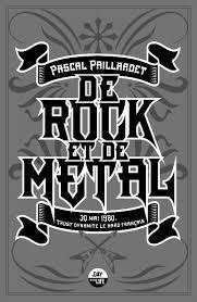 De rock et de métal, Pascal Paillardet, Le Castor astral, 165 p., 15,90€. Mars 2019.