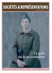 Sociétés & Représentations, N°47, « Le goût de la reconstitution » Philippe Artières (dir.), Ed. de la Sorbonne, 280 p., 25 €. Mai 2019.
