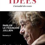 Revue Idées n° 5 – Parler le François Jullien, les influences éditions; disponible en librairie; Format : 16,5X11,5 cm; Pagination : 112 pages; Prix : 10 € TTC.