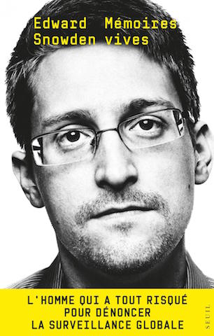 Mémoires vives, Edward Snowden (trad. de l'anglais États-Unis par Aurélien Blanchard et Étienne Menanteau ), Seuil, 389 p., 19€. Septembre 2019