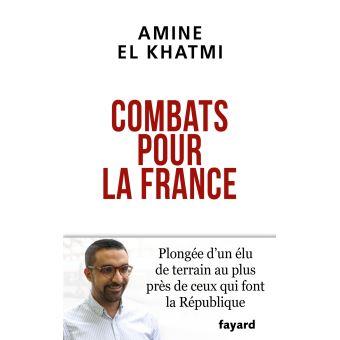Combats pour la France, Amine El Khatmi, Fayard, 224 pages, 16 €.