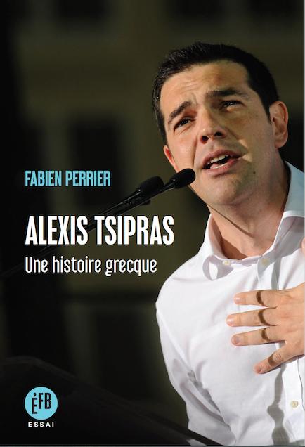 Alexis Tsipras, une histoire grecque, Fabien Perrier, Editions François Bourin, 220 p., 20 €.