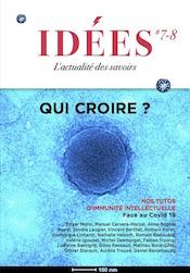 IDÉES N°7-8 : face au Covid-19, qui croire ?  216 pages. 14€ TTC. 7€ en PDF. Disponible à partir du 15 juin 2020.