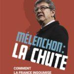 Mélenchon : la chute. Comment la France insoumise s'est effondrée, Hadrien Mathoux, Le Rocher, 318 p. 20,90 €.
