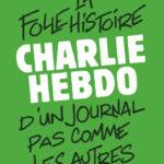 Charlie Hebdo. La folle histoire d'un journal pas comme les autres, Christian Delporte, Flammarion, 350 p., 23,90 €. Paru octobre 2020.
